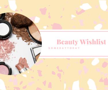 Beauty wishlist #1